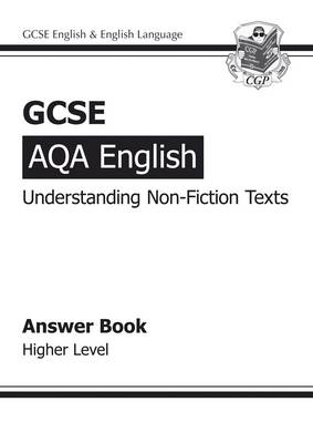 GCSE AQA Understanding Non-Fiction Texts Answers (for Workbook) - Higher (A*-G Course) by CGP Books