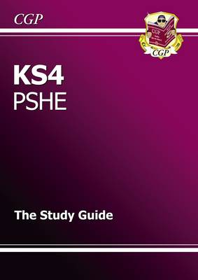 KS4 PSHE Study Guide by CGP Books