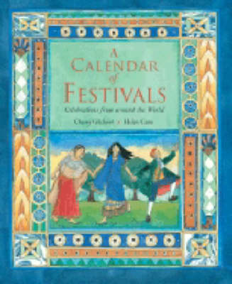 A Calendar of Festivals Celebrations from Around the World by Cherry Gilchrist
