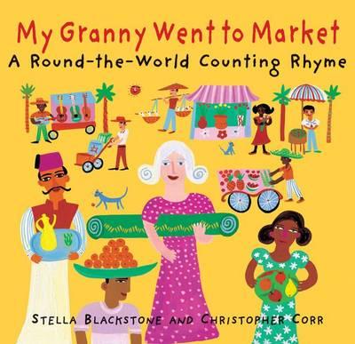 My Granny Went to Market by Stella Blackstone