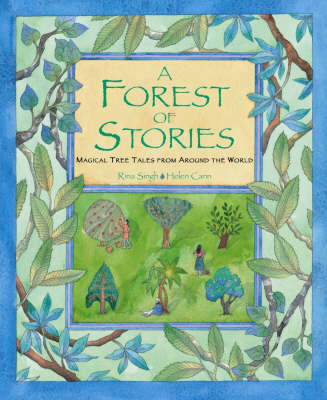 A Forest of Stories Magical Tree Tales from Around the World by Rina Singh