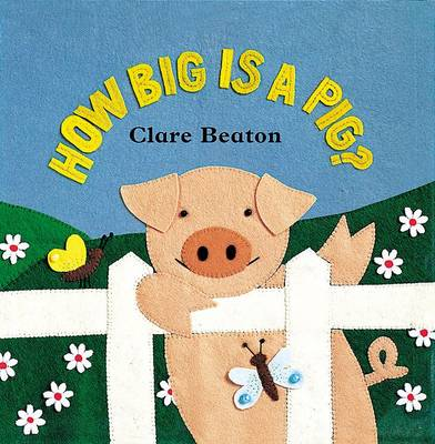 How Big is a Pig by Stella Blackstone, Clare Beaton