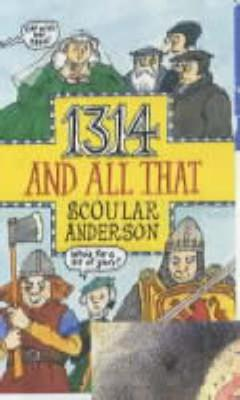 1314 and All That by Scoular Anderson