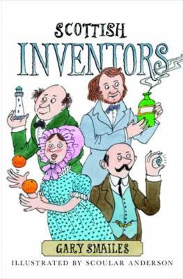 Scottish Inventors by Gary Smailes
