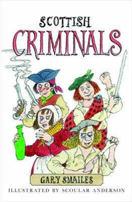 Scottish Criminals by Gary Smailes