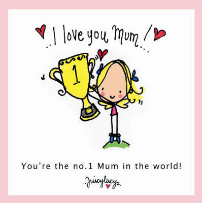 I Love You Mum by Lucy Heavens