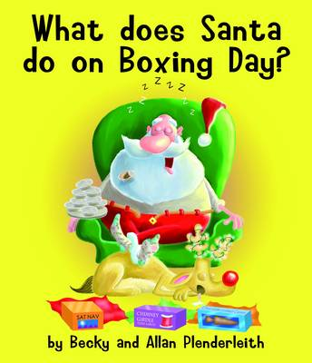 What Does Santa Do on Boxing Day? by Becky Plenderleith