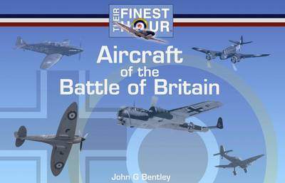 Aircraft of the Battle of Britain by John G. Bentley