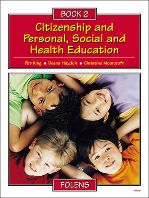 Citizenship and Personal, Social and Health Education Pupil Book by Pat King, Deena Haydon, Christine Moorcroft