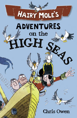 Hairy Mole's Adventures on the High Seas by Chris Owen