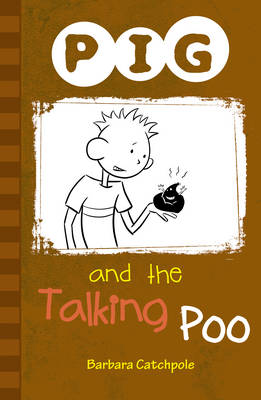 PIG and the Talking Poo Set 1 by Barbara Catchpole