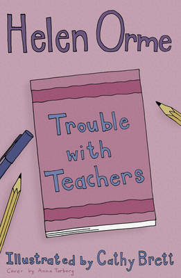 Trouble with Teachers by Helen Orme, Helen Bird