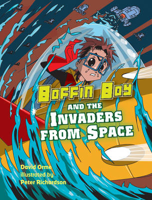 Boffin Boy and the Invaders from Space by David Orme