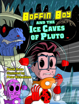 Boffin Boy and the Ice Caves of Pluto by David Orme