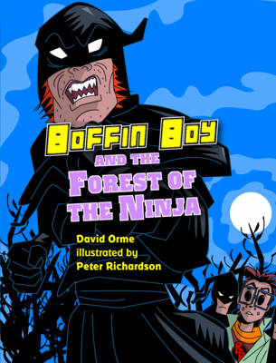 Boffin Boy and the Forest of the Ninja by David Orme
