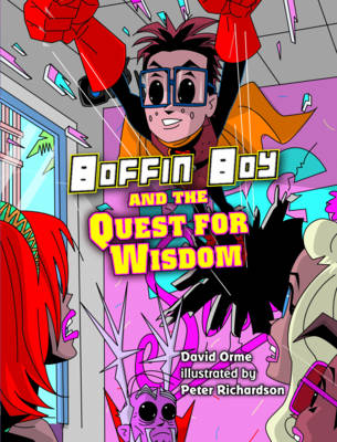 Boffin Boy and the Quest for Wisdom by David Orme