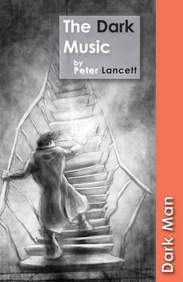 The Dark Music by Peter Lancett