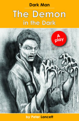 The Demon in the Dark Dark Man Plays by Peter Lancett