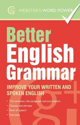 Better English Grammar Improve Your Written and Spoken English by Betty Kirkpatrick