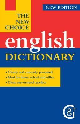 The New Choice English Dictionary by Geddes and Grosset