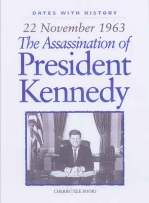 The Assassination of President Kennedy 22 November 1963 by Brian Williams
