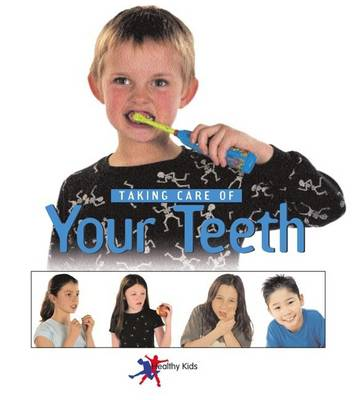 Taking Care of Your Teeth by Sylvia Goulding