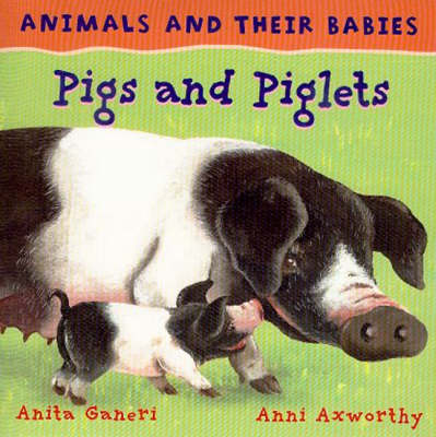 Pigs and Piglets by Anita Ganeri