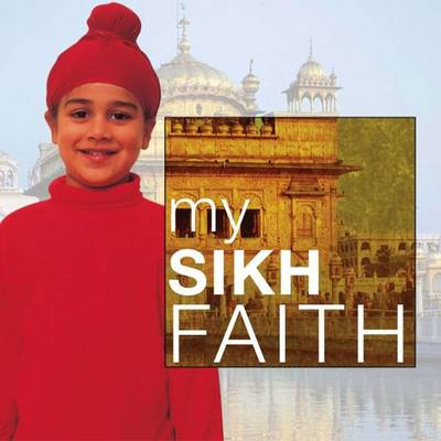 My Sikh Faith by Kaval Singh