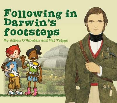 Following in Darwin's Footsteps by Aileen O'Riordan, Pat Triggs