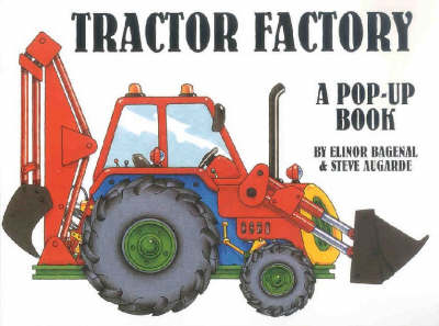 Tractor Factory by Elinor Bagenal, Steve Augarde