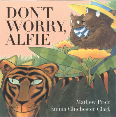 Don't Worry, Alfie! by Mathew Price