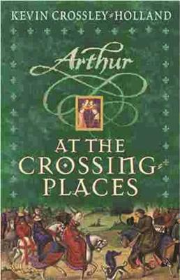 At the Crossing-Places by Kevin Crossley-Holland