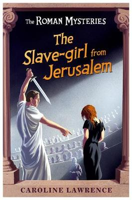 Slave Girl From Jerusalem by Caroline Lawrence