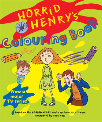 Horrid Henry's Colouring Book by Francesca Simon