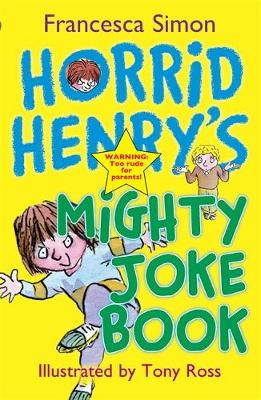 Horrid Henry's Mighty Joke Book by Francesca Simon