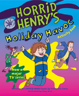 Horrid Henry's Holiday Havoc by Francesca Simon