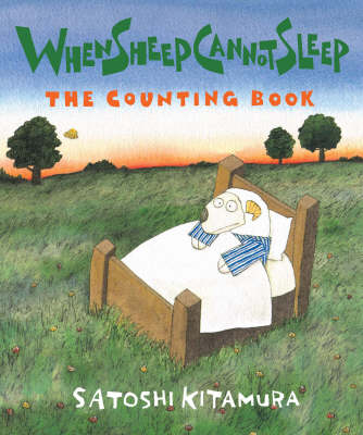 When Sheep Cannot Sleep The Counting Book by Satoshi Kitamura