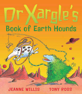 Dr. Xargle's Book of Earth Hounds by Jeanne Willis