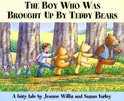 Boy Who Was Brought Up by Teddybears by Willis/Varley