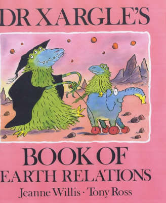 Dr Xargle's Book Earth Relations by Jeanne Willis