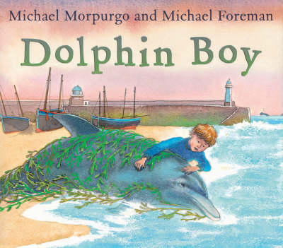 Dolphin Boy by Michael Morpurgo