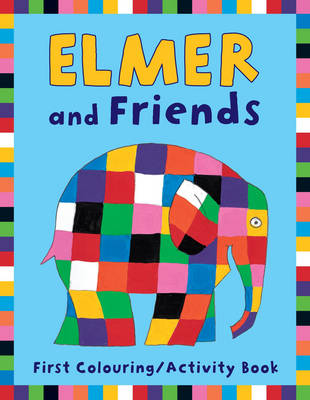 Elmer and Friends First Colouring Activity Book by David McKee