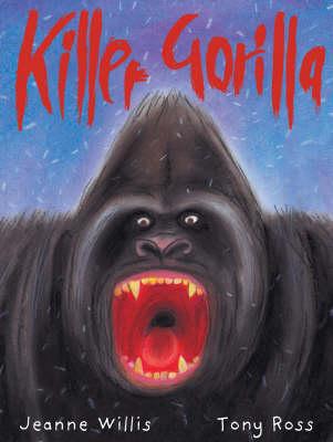 Killer Gorilla by Jeanne Willis