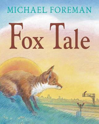 Fox Tale by Michael Foreman