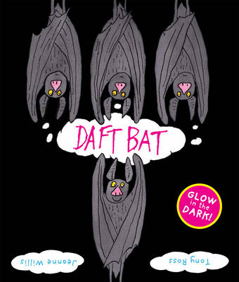 Daft Bat by Jeanne Willis