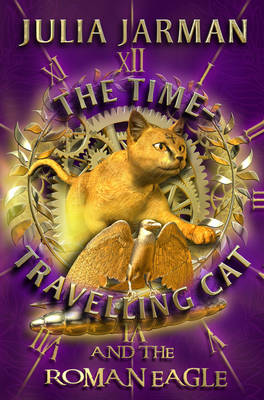 The Time-travelling Cat and the Roman Eagle by Julia Jarman