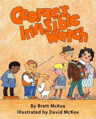 George's Invisible Watch by Brett McKee, David McKee