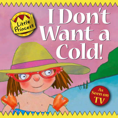 I Don't Want a Cold Little Princess Story Book by Tony Ross