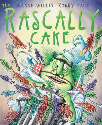 The Rascally Cake by Jeanne Willis, Korky Paul
