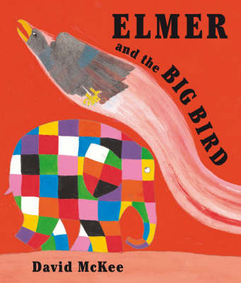 Elmer and the Big Bird by David Mckee